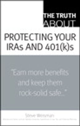 Book The Truth About Protecting Your IRAs and 401(k)s by Steve Weisman