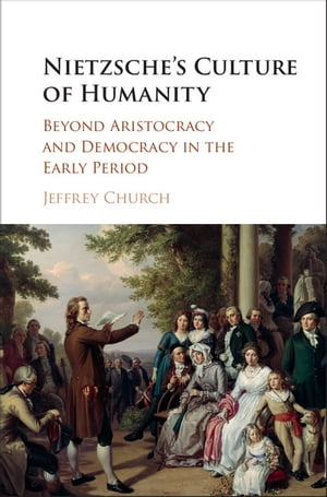 Nietzsche's Culture of Humanity Beyond Aristocracy and Democracy in the Early Period