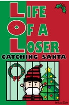 Life of a Loser: Catching Santa by Lou Zuhr