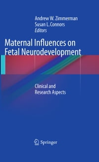 Maternal Influences on Fetal Neurodevelopment: Clinical and Research Aspects