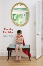 Probably Inevitable by Matthew Tierney
