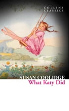 What Katy Did (Collins Classics) by Susan Coolidge