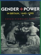Gender and Power in Britain 1640-1990