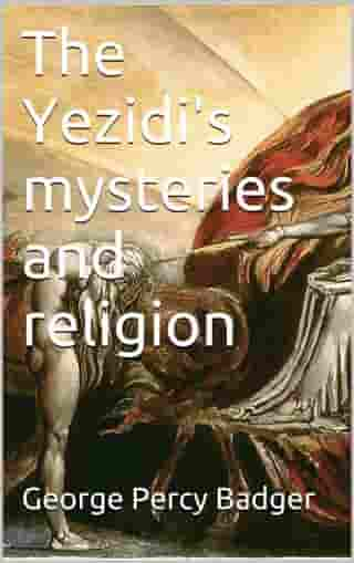 The Yezidi's mysteries and religion