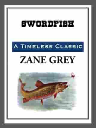 Swordfish by Zane Grey