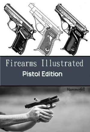 Firearms Illustrated - Pistol Edition