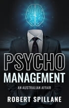 Psychomanagement: An Australian Affair by Robert Spillane