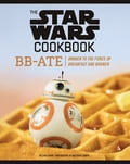 The Star Wars Cookbook: BB-Ate 34a14241-478b-47f3-b464-e071817f85f8
