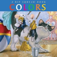 Colors: A Rip Squeak Book: A Rip Squeak Book