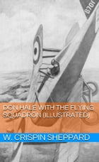 Don Hale with the Flying Squadron (Illustrated) by W. Crispin Sheppard