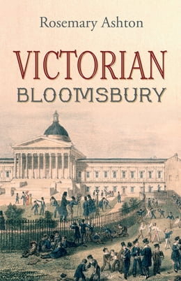 Book Victorian Bloomsbury by Rosemary Ashton