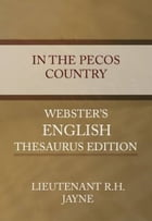 In The Pecos Country by Lieutenant R.H. Jayne