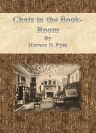 Chats in the Book-Room by Horace N. Pym