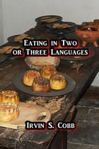 Eating in Two or Three Languages by Irvin S. Cobb