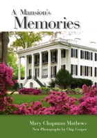 A Mansion's Memories by Mary Chapman Mathews