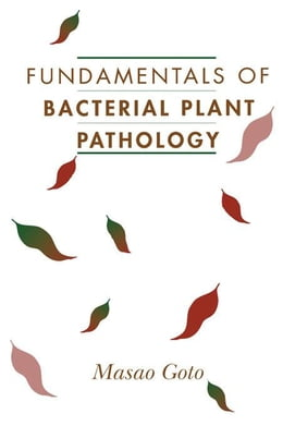 Book Fundamentals of Bacterial Plant Pathology by Goto, Masao