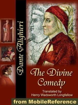 The Divine Comedy: Translated By Henry Wadsworth Longfellow (Mobi Classics)