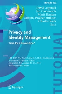Privacy and Identity Management. Time for a Revolution?: 10th IFIP WG 9.2, 9.5, 9.6/11.7, 11.4, 11…