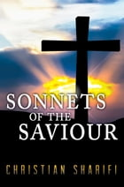 Sonnets of the Saviour by Christian Sharifi