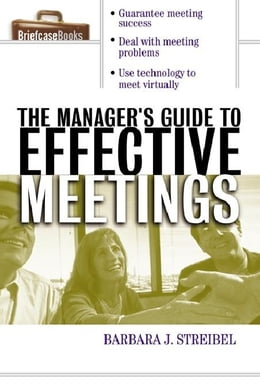 Book The Manager's Guide to Effective Meetings by Streibel, Barbara