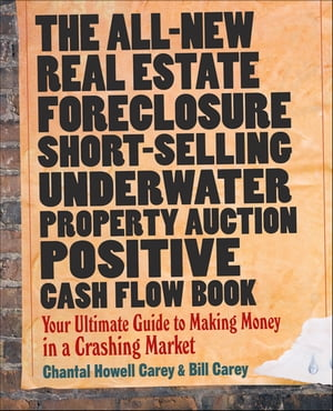 The All-New Real Estate Foreclosure,  Short-Selling,  Underwater,  Property Auction,  Positive Cash Flow Book Your Ultimate Guide to Making Money in a Cra