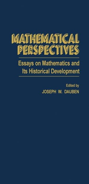 Mathematical Perspectives: Essays on Mathematics and Its Historical Development