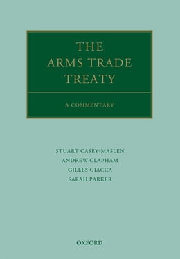 Book The Arms Trade Treaty: A Commentary by Andrew Clapham