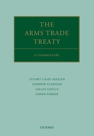 The Arms Trade Treaty: A Commentary