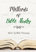 Methods of Bible Study by W.H. Griffith Thomas
