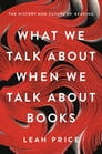 What We Talk About When We Talk About Books Cover Image