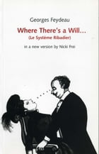 Where There's a Will by Georges Feydeau