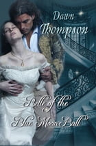 Belle of the Blue Moon Ball by Dawn Thompson