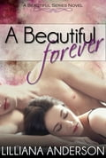 A Beautiful Forever (A Beautiful Series Novel - Book 2) d585e9ef-9574-4720-889b-5e672f5be2fa