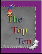 The Top Ten: The Ten Commandments in Poetry by Minister 2 Others