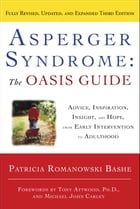 Asperger Syndrome: The OASIS Guide, Revised Third Edition: Advice, Inspiration, Insight, and Hope…