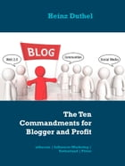 The Ten Commandments for Blogger and Profit: attkacom , Influencer Marketing , Switzerland , Fiverr by Heinz Duthel