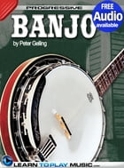 Banjo Lessons for Beginners: Teach Yourself How to Play Banjo (Free Audio Available) by LearnToPlayMusic.com