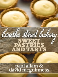 Bourke Street Bakery: Sweet Pastries and Tarts