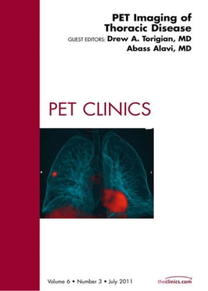 PET Imaging of Thoracic Disease,  An Issue of PET Clinics