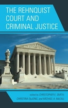 The Rehnquist Court and Criminal Justice
