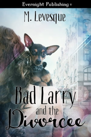 Bad Larry and the Divorcée
