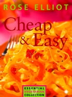 Cheap and Easy Vegetarian Cooking on a Budget (The Essential Rose Elliot) by Rose Elliot