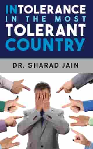 Intolerance in the Most Tolerant Country de Dr. Sharad Jain