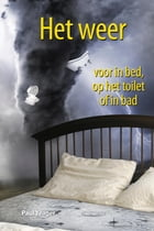 Het weer voor in bed, op het toilet of in bad by Paul Yeager