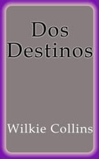 Dos Destinos by Wilkie Collins