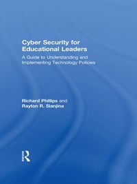 Cyber Security for Educational Leaders: A Guide to Understanding and Implementing Technology…