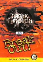 Breakthrough or Breakout by Dr. D. K. Olukoya