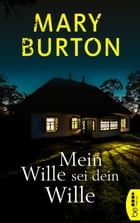 Mein Wille sei dein Wille: Psychothriller by Mary Burton