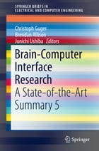 Brain-Computer Interface Research: A State-of-the-Art Summary 5 by Christoph Guger