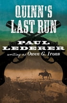 Quinn's Last Run by Paul Lederer